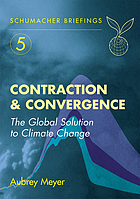 Contraction & convergence : the global solution to climate change