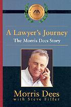 A lawyer's journey : the Morris Dees story