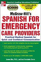 McGraw-Hill's Spanish for emergency care providers practical medical Spanish for quick and confident communication
