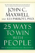 25 ways to win with people : how to make others feel like a million bucks