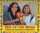 Day of the dead : a Mexican-American celebration