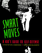 Smart moves : a kid's guide to self-defense
