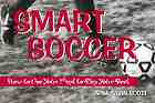 Smart soccer : how to use your mind to play your best