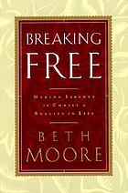 Breaking free : making liberty in Christ a reality in life