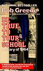Be true to your school : a diary of 1964