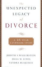 The unexpected legacy of divorce : a 25 year landmark study