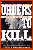 Orders to kill : the truth behind the murder of Martin Luther King, Jr.