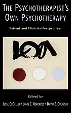 The psychotherapist's own psychotherapy patient and clinician perspectives