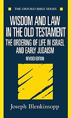 Wisdom and law in the Old Testament : the ordering of life in Israel and early Judaism