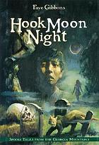 Hook moon night : spooky tales from the Georgia Mountains