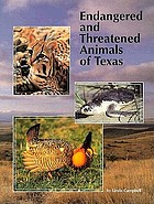 Endangered and threatened animals of Texas : their life history and management