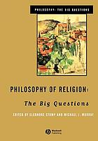 Philosophy of religion : the big questions