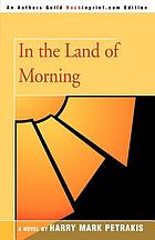In the land of morning; a novel