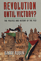 Revolution until victory? : the politics and history of the PLO