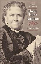 Helen Hunt Jackson : a literary life