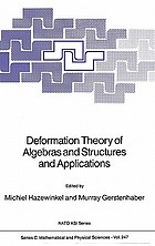 """Deformation theory of algebras and structures and applicationsDeformation theory of algebras and structures and applications : Based on the NATO Advanced Study Institute on Deformation Theory of Algebras and Structures and Applications, """"ll Ciocco"""", Castelvecchio-Pascoli, Tuscany, June 1-14, 1986"""