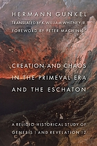 Creation and chaos in the primeval era and the eschaton : a religio-historical study of Genesis 1 and Revelation 12