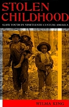 Stolen childhood : slave youth in nineteenth-century America