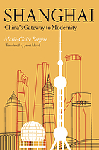 Shanghai : China's gateway to modernity