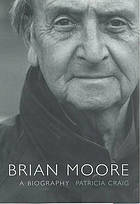 Brian Moore : a biography