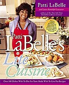 Patti LaBelle's lite cuisine : over 100 dishes with to-die-for taste made with to-live-for recipes