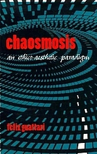 Chaosmosis : an ethico-aesthetic paradigm