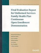 Final evaluation report for uniformed services family health plan continuous open enrollment demonstration