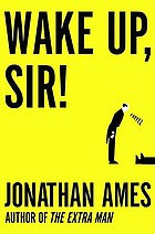 Wake up, sir! : a novel