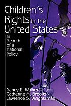Children's rights in the United States : in search of a national policy