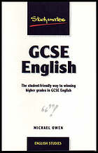 GCSE English : the student-friendly way to winning higher grades in GCSE English
