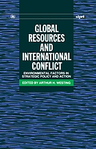 Global resources and international conflict : environmental factors in strategic policy and action