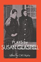 PlaysPlays by Susan Glaspell : Trifles, The outside, The verge , Inheritors