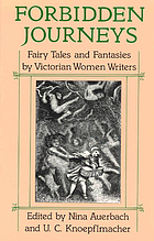 Forbidden journeys : fairy tales and fantasies by Victorian women writers