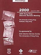 Proceedings : 2000 IEEE Hong Kong Electron Devices Meeting : 24 June, 2000, the University of Hong Kong