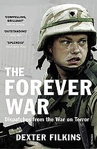 The forever war : dispatches from the War on Terror