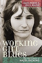 Working girl blues : the life and music of Hazel Dickens