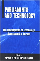 Parliaments and technology : the development of technology assessment in Europe