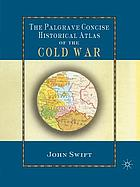 The Palgrave concise history atlas of the Cold War