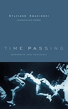 Time passing : modernity and nostalgia
