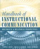 Handbook of instructional communication : rhetorical and relational perspectives