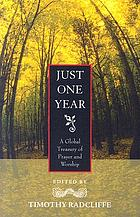 Just one year : a global treasury of prayer and worship