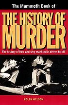 The mammoth book of the history of murder