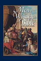 Men and women of the Bible : a readers guide