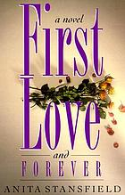 First love and forever : a novel