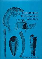 Caddisflies : the underwater architects
