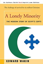 A lonely minority; the modern story of Egypt's Copts