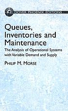Queues, inventories, and maintenance. the analysis of operational systems with variable demand and supply