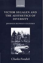 Victor Segalen and the aesthetics of diversity : journeys between cultures