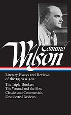 Edmund Wilson : literary essays and reviews of the 1930s & 40s