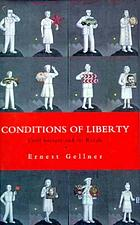 Conditions of liberty : civil society and its rivals